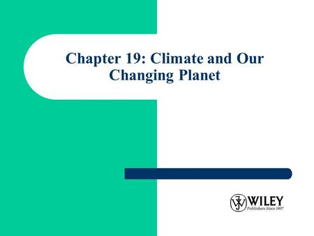 Chapter 19: Climate and Our Changing <strong>Planet</strong>. Introduction: The Changing Atmosphere (1) The concentration of carbon dioxide in Earth's atmosphere has increased.