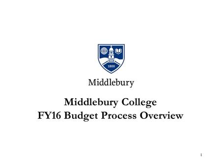 Middlebury College FY16 Budget Process Overview