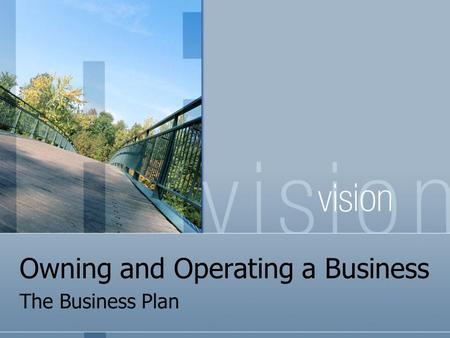Owning and Operating a Business The Business Plan.