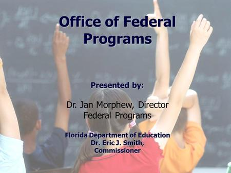 1 Division of Public Schools (PreK -12) Florida Department of Education Florida Education: The Next Generation DRAFT March 13, 2008 Version 1.0 Office.