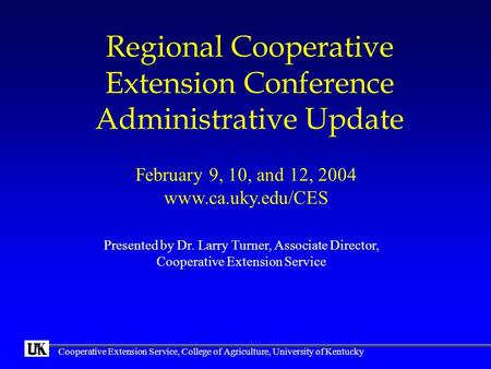 Cooperative Extension Service, College of Agriculture, University of Kentucky Regional Cooperative Extension Conference Administrative Update Presented.