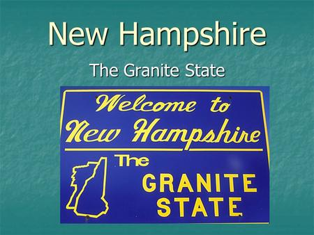 New Hampshire The Granite State. The state flag shall be of the following color and design: The body or field shall be blue and shall bear upon its center.