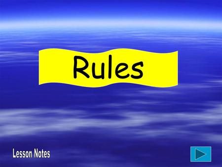 Rules. Lesson objective  To understand the purpose of rules.