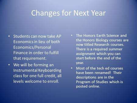 Changes for Next Year Students can now take AP Economics in lieu of both Economics/Personal Finance in order to fulfill that requirement. We will be forming.