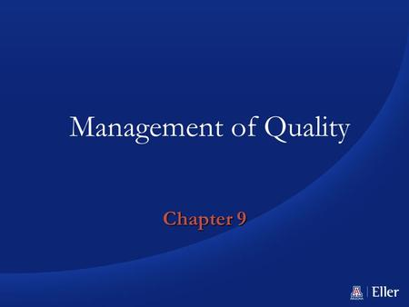 Chapter 9 Management of Quality. Learning Objectives You should be able to: 1.Define the term quality as it relates to products and as it relates to services.