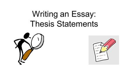 steps to writing a good thesis statement The first step of planning an essay after choosing the topic is writing the thesis statement even for an outline, the thesis is the starting point once you have that, coming up with a list of subtopics or ideas that the essay will include is the next step.