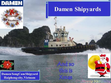 Damen Shipyards Damen SongCam Shipyard Haiphong city, Vietnam.