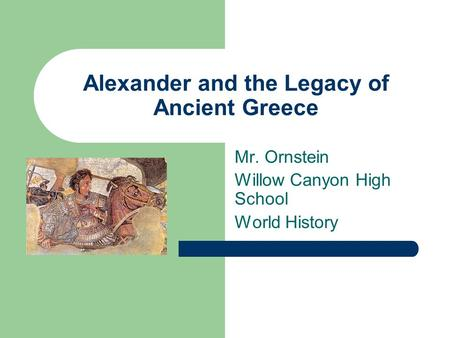 Alexander and the Legacy of Ancient Greece