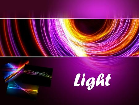 Light. electromagnetic radiation that is visible to the human eye, and is responsible for the sense of sight. People make and use light for many other.