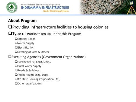 About Program  Providing infrastructure facilities to housing colonies  Type of w orks taken up under this Program  Internal Roads  Water Supply 