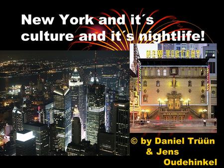 New York and it´s culture and it´s nightlife! © by Daniel Trüün & Jens Oudehinkel.