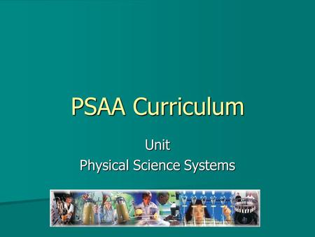 PSAA Curriculum Unit Physical Science Systems. Problem Area Energy and Power Systems.