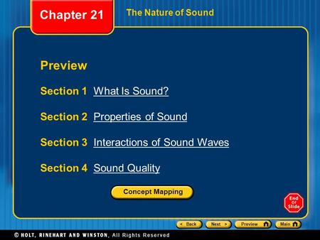 < BackNext >PreviewMain The Nature of Sound Preview Section 1 What Is Sound?What Is Sound? Section 2 Properties of SoundProperties of Sound Section 3 Interactions.