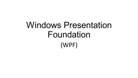 Windows Presentation Foundation (WPF). Introduction Separates appearance of user interface from behavior Appearance usually specified by XAML Behavior.