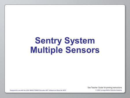 Sentry System Multiple Sensors