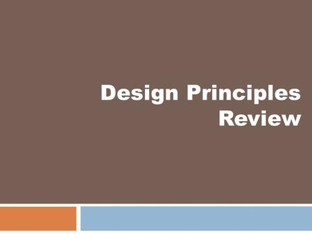 Design Principles Review
