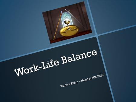 Work-Life Balance Taufica Erfan – Head of HR, BEIL.