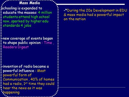 Mass Media schooling is expanded to educate the masses: 4 million students attend high school now, sparked by higher edu standards 4 jobs -new coverage.