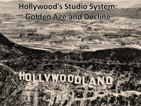 Hollywood's Studio System: Golden Age and Decline