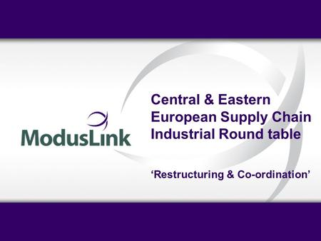 Central & Eastern European Supply Chain Industrial Round table 'Restructuring & Co-ordination'