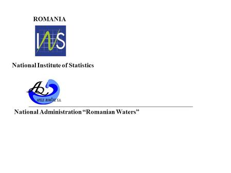 "National Institute of Statistics ROMANIA National Administration ""Romanian Waters"""
