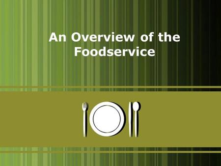An Overview of the Foodservice