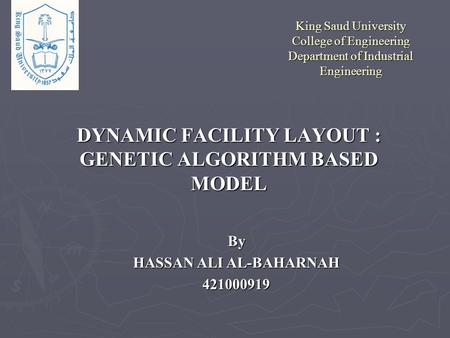 DYNAMIC FACILITY LAYOUT : GENETIC ALGORITHM BASED MODEL