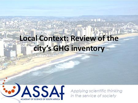 Local Context: Review of the city's GHG inventory Applying scientific thinking in the service of society.