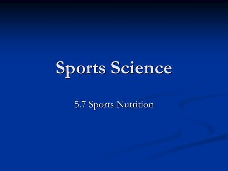 Sports Science 5.7 Sports Nutrition. Learning objectives Understand why energy requirements very from person to person Understand why energy requirements.