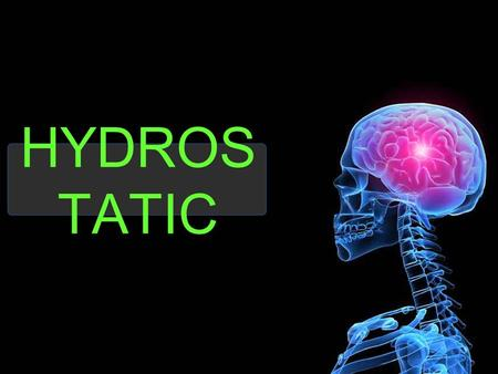 HYDROS TATIC. HYDROSTATIC branch of fluid mechanics that studies fluids at rest. It embraces the study of the conditions under which fluids are at rest.