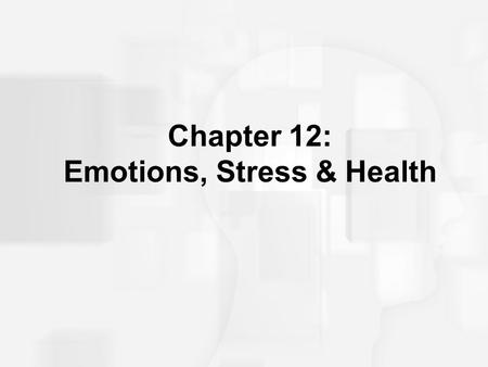 Chapter 12: Emotions, Stress & Health. The Relationship Between Stress and Disease Contagious diseases vs. chronic diseases –Biopsychosocial model –Health.