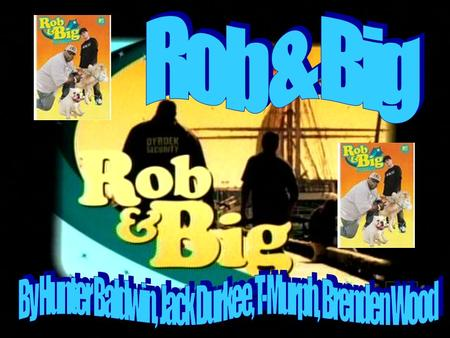 In the show Rob and Big most the people shown on the show are young Rob is 33 years old. Big Black is 36 years old. Most people that are seen on the show.