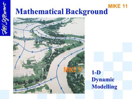 MIKE 11 1-D Dynamic Modelling Mathematical Background.