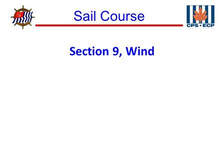 Sail Course ® Section 9, Wind. Sail Course ® Figure 9–1 Thermally-induced Breezes.