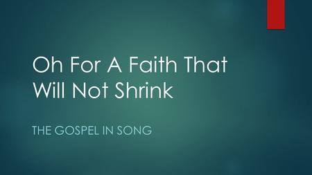 Oh For A Faith That Will Not Shrink