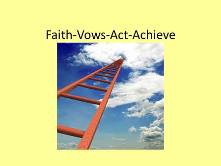 Faith-Vows-Act-Achieve. Introduction Congratulations, this is the last lecture of the Dharma Meeting Congratulations, this is the last lecture of the.
