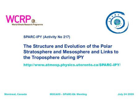 SPARC-IPY (Activity No 217) The Structure and Evolution of the Polar Stratosphere and Mesosphere and Links to the Troposphere during IPY