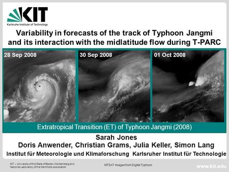 KIT – University of the State of Baden-Württemberg and National Laboratory of the Helmholtz Association www.kit.edu Variability in forecasts of the track.