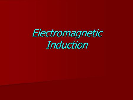 Electromagnetic Induction. Current can be created in a wire by a magnetic field British scientist Michael Faraday and American scientist Joseph Henry.