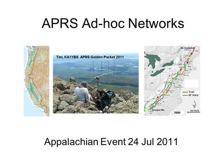 APRS Ad-hoc Networks Appalachian Event 24 Jul 2011.