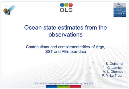 2nd GODAE Observing System Evaluation Workshop - June 2009 - 1 - Ocean state estimates from the observations Contributions and complementarities of Argo,