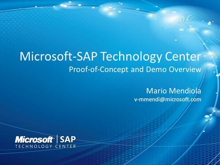 Microsoft-SAP Technology Center Proof-of-Concept and Demo Overview Mario Mendiola