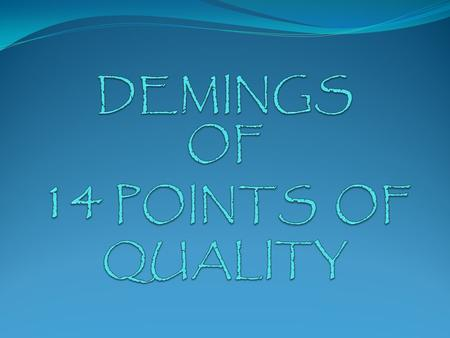 DEMINGS OF 14 POINTS OF QUALITY