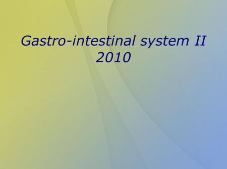Gastro-intestinal system II 2010. Structure Lamina mucosa Epithelium (simple columnar or stratified squamous) Lamina propria (loose collagenous connective.