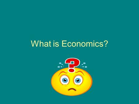 What is Economics?. Economics is…. the study of how people make decisions in a world where resources are limited. it is also the study of how things are.