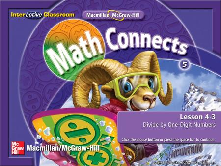 Splash Screen. Lesson Menu Five-Minute Check (over Lesson 4–2) Main Idea and Vocabulary Example 1:Real-World Example Example 2:Divide by a One-Digit Number.