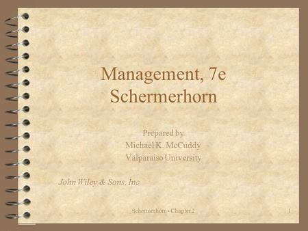 Schermerhorn - Chapter 21 Management, 7e Schermerhorn Prepared by Michael K. McCuddy Valparaiso University John Wiley & Sons, Inc.