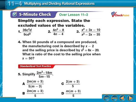 Over Lesson 11–3. Splash Screen Multiplying and Dividing Rational Expressions Lesson 11-4.