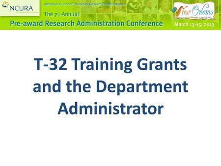 T-32 Training Grants and the Department Administrator.