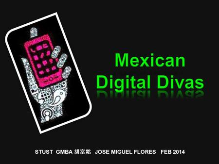 STUST GMBA 胡富銘 JOSE MIGUEL FLORES FEB 2014. Women between 18 and 34, stand out for their level of influence and purchasing power downloading apps, using.